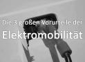 Die 3 großen Vorurteile der Elektromobilität – Blogparade